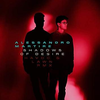 Shadows of Desire (Havoc & Lawn Remix)