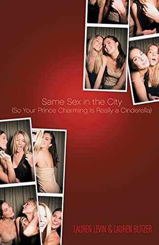 Same Sex in the City: (So Your Prince Charming Is Really a Cinderella)