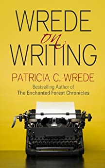 Wrede on Writing by [Patricia C. Wrede]