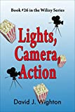 Lights, Camera, Action (Wilizy Book 26)