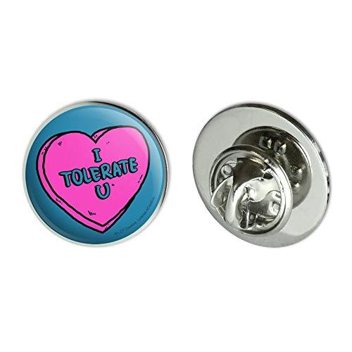 GRAPHICS & MORE I Tolerate U Love You Funny Humor Metal 0.75' Lapel Hat Pin Tie Tack Pinback