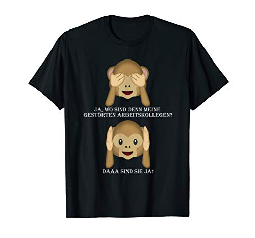 Ja, Wo Sind Denn Die Gestörten Arbeitskollegen? T-Shirt