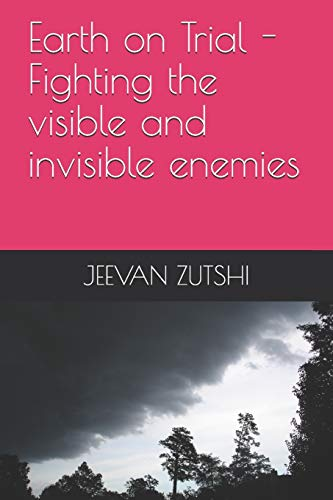 Earth on Trial - Fighting the visible and invisible enemy