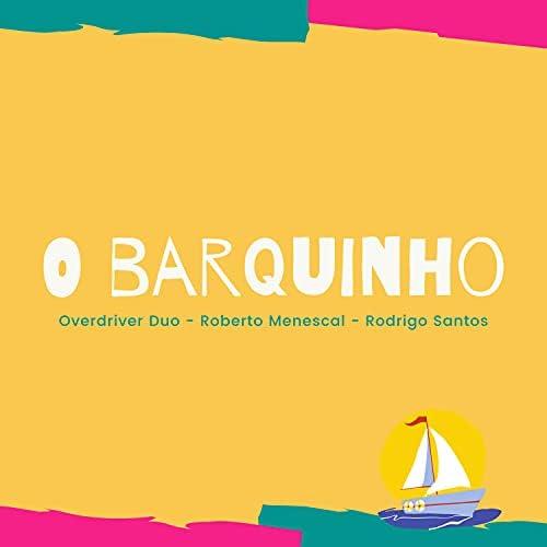 Overdriver Duo, Roberto Menescal & Rodrigo Santos