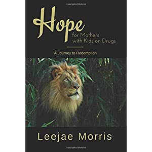 Hope for Mothers with Kids on Drugs: A Journey of Redemption