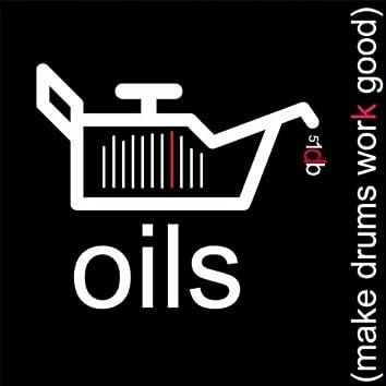 Oils (Make Drums Work Good)