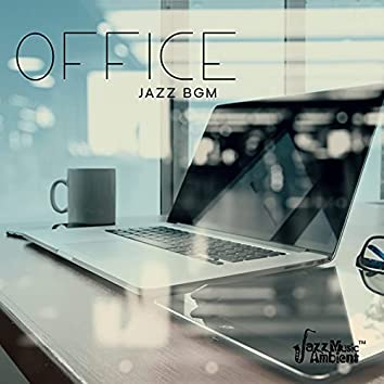 Office Jazz BGM: Music to Work to and Concentrate, Jazz for Coworking Space, Home Office, Online Work