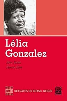Lélia Gonzalez (Retratos do Brasil Negro) por [Alex Ratts, Flavia Rios]