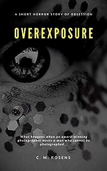 [C. M.  Rosens]のOverexposure (Pagham-on-Sea) (English Edition)