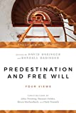 0877845670 Predestination and Free Will: Four Views of Divine Sovereign