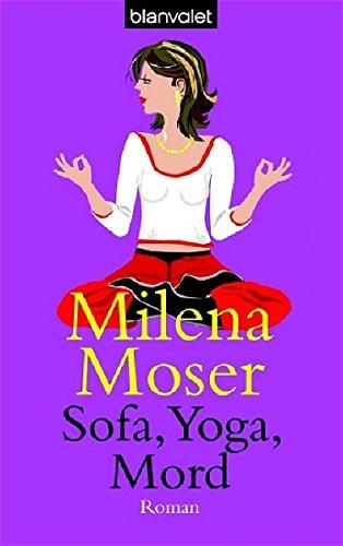 Sofa, Yoga, Mord: Roman