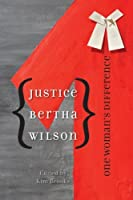 Justice Bertha Wilson: One Woman's Difference (Law and Society) by Unknown(2010-06-24)