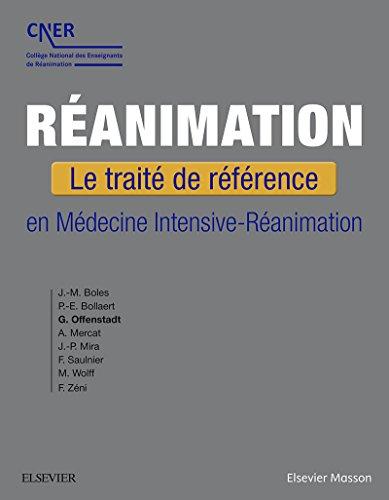 Réanimation: Le traité de référence en Médecine Intensive-Réanimation (French Edition)