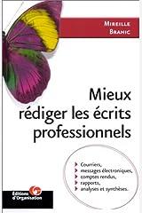 Mieux rédiger les écrits professionnels : Courriers, messages électroniques, comptes rendus, rapports, analyses et synthèses Broché