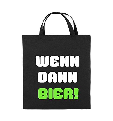Comedy Bags - Wenn dann Bier! - Jutebeutel - Kurze Henkel - 38x42cm - Farbe: Schwarz/Weiss-Neongrün