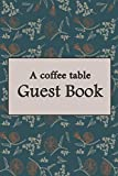 a coffee tale guest book: a coffee tale guest book ,autograph signature book for guests to express  ,100 Pages 6x9 Lined Notebook.