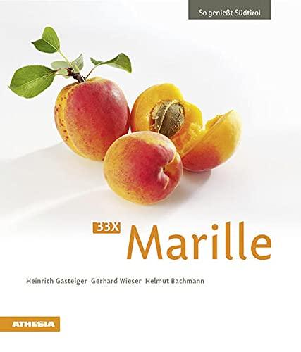 33 x Marille: So genießt Südtirol (So genießt Südtirol: Ausgezeichnet mit dem Sonderpreis der GAD (Gastronomische Akademie Deutschlands e.V.))