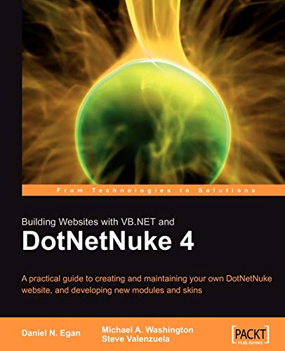 Building Websites with VB.NET and DotNetNuke 4: A practical guide to creating and maintaining your own DotNetNuke website, and developing new modules and skins