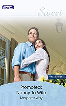 Promoted: Nanny To Wife by [Margaret Way]
