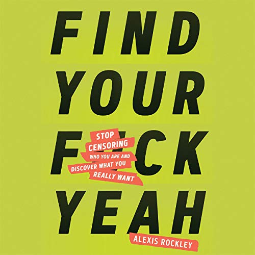 Find Your F*ckyeah Audiobook By Alexis Rockley cover art