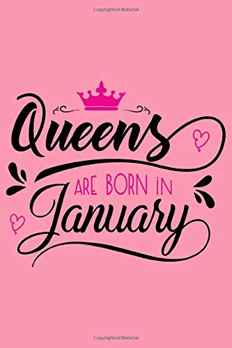 Queens are Born In January: 120 Lined Blank Pages | 6 x 9 Size - Journal, Notebook, Diary (Happy Birthday)