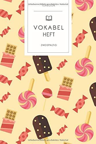 Vokabelheft: Süßigkeiten Muster. 2 Spalten. 120 Seiten für Vokabeln mit schönem Design. Soft Cover 6x9 Zoll, ca. DIN A5 15x22cm.