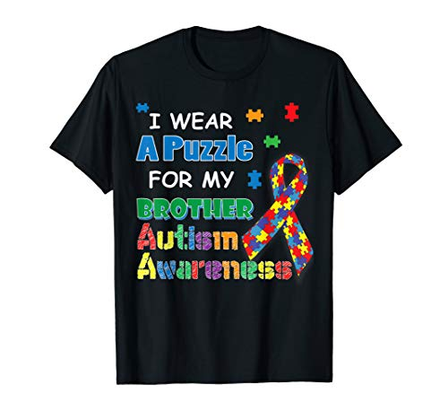 I Wear A Puzzle For My Brother - Autism Awareness T-Shirt