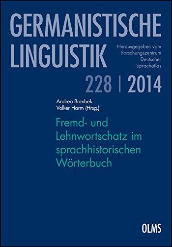 Fremd- und Lehnwortschatz im sprachhistorischen Wörterbuch (E-book) (Germanistische Linguistik)