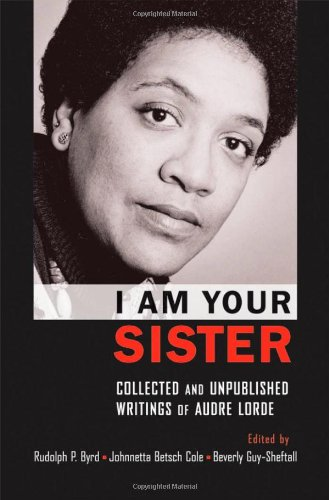 I Am Your Sister: Collected and Unpublished Writings of Audre Lorde (Transgressing Boundaries: Studies in Black...