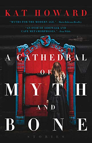 A Cathedral of Myth and Bone: Stories - Kindle edition by Howard ...