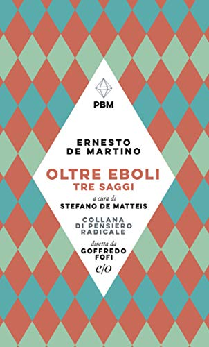 Oltre Eboli. Tre saggi (Italian Edition)