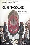 Objets d'Océanie - Regards sur le marché de l'art primitif en France