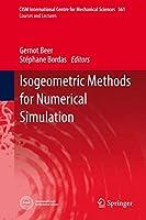 Isogeometric Methods for Numerical Simulation (CISM International Centre for Mechanical Sciences (561))