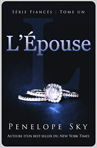 L'Épouse (Fiancés #1) (French Edition)