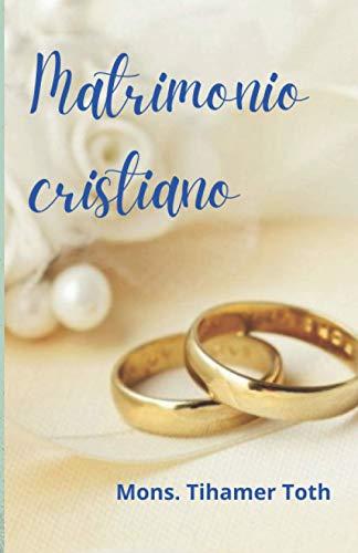 El Matrimonio Cristiano (Libros tradicionales)