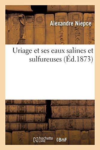 Uriage et ses eaux salines et sulfureuses (Sciences)