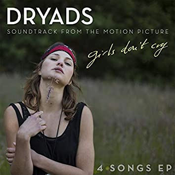 Dryads – Girls Don't Cry (Soundtrack from the Motion Picture)
