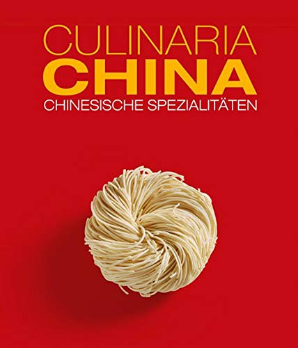 Culinaria China: Chinesische Spezialitäten