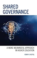 Shared Governance: A More Meaningful Approach in Higher Education
