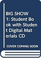 BIG SHOW 1: Student Book with Student Digital Materials CD