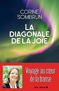 La Diagonale de la joie: Voyage au coeur de la transe par Sombrun