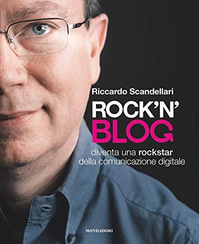 Rock'n'Blog: Diventa una rockstar della comunicazione digitale