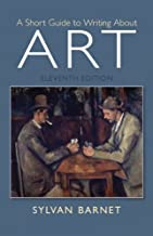 A Short Guide to Writing About Art (11th Edition)