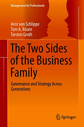 The Two Sides of the Business Family: Governance and Strategy Across Generations (Management for Professionals) (English Edition)