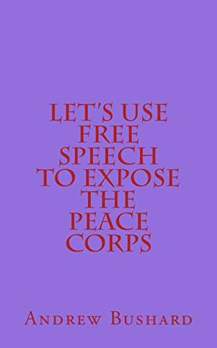 Let's Use Free Speech to Expose the Peace Corps (English Edition)