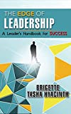 The Edge of Leadership: A Leader's Handbook for Success - Brigette Tasha Hyacinth