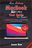 MacBook Air (M1) User Guide for Seniors: Getting Started with the Latest MacBook Air & macOS Big Sur