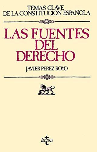 Las fuentes del Derecho (Derecho - Temas Clave De La Constitución Española)