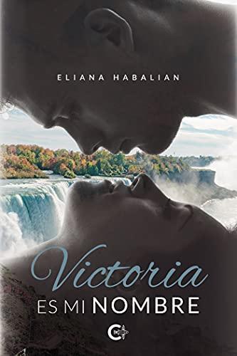 Victoria es mi nombre de Eliana Habalian
