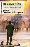 Hegemonías. Crisis, movimientos de resistencia y procesos políticos (2010-2013) (Pensamiento crítico)